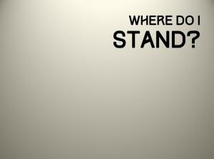 where do I stand